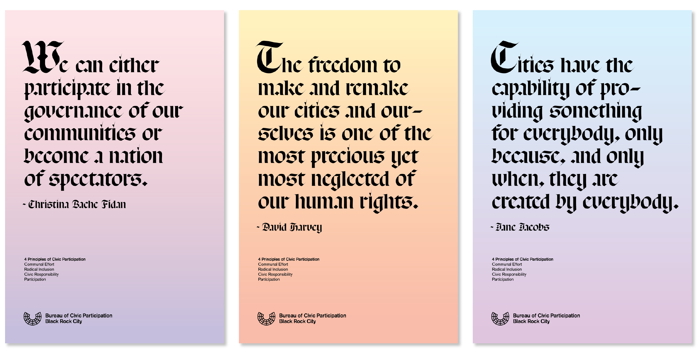 Three poster examples created for the Bureau of Civic Participation Black Rock City that feature a large quote and colour gradient background.