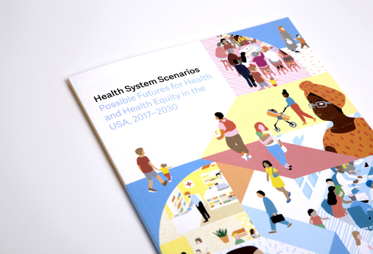 Cover of the Health System Scenarios report with illustration featuring many different people with diverse background and context. Contexts reflect the topics of found in the sections of the publication which include: The Kitchen Table, The Marketplace, and The Conference Room.