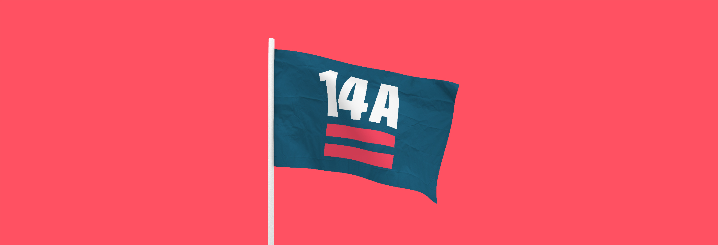 Dark blue flag with 14A campaign logo with white letters for 14A and red for the equal sign graphic that falls below the 14A text.